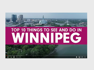 Top 10 Things to See and Do In WPG