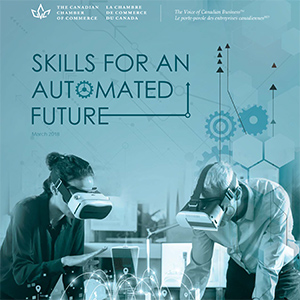 The Canadian Chamber of Commerce: Skills for an Automated Future 2018